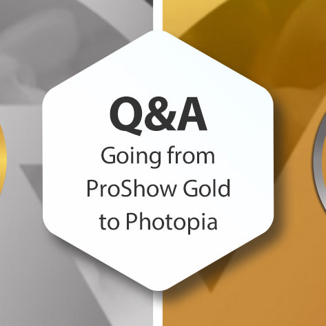 Q&A - Going from ProShow Gold to Photopia