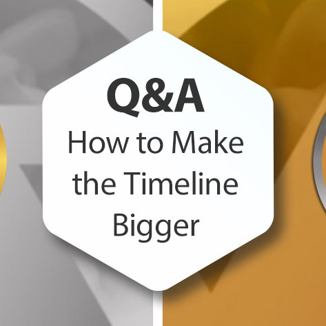 Q&A - How to Make the Timeline Bigger