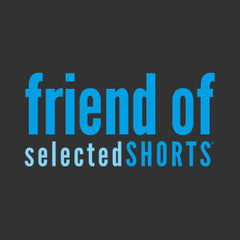 Friend of Selected Shorts