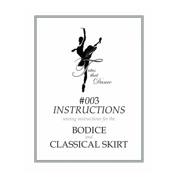 #003 CLASSICAL TUTU SKIRT AND BODICE INSTRUCTIONS