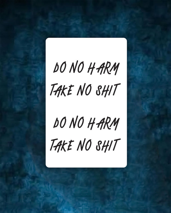 Do no harm, Take no Sh*t Tattoo