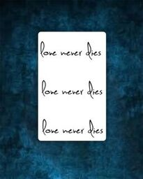 Love Never Dies Tattoo