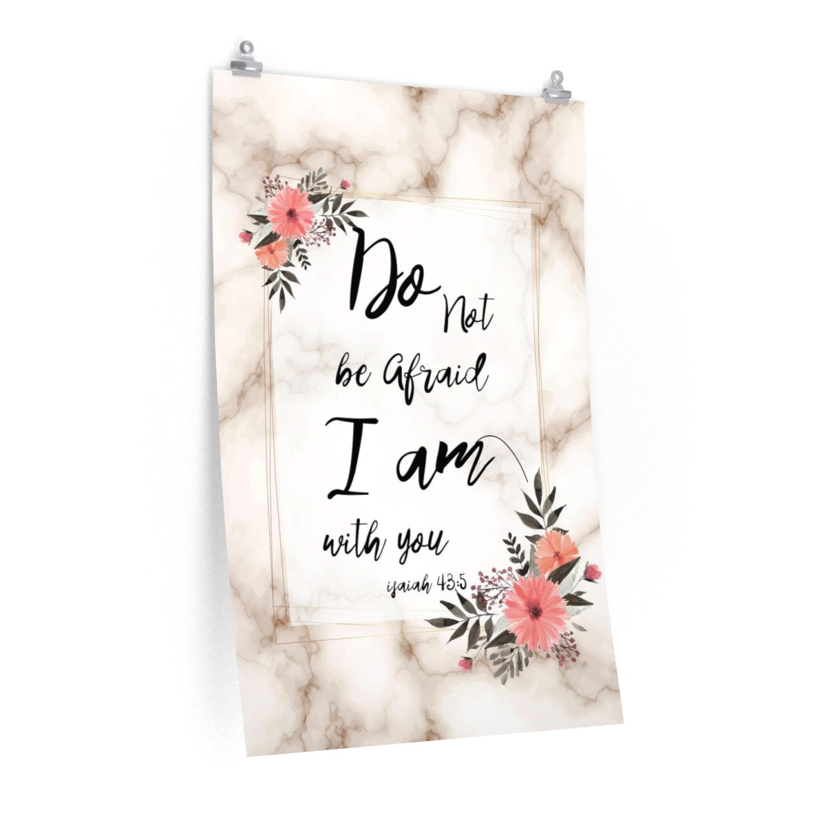 Do Not Be Afraid I Am With You Poster