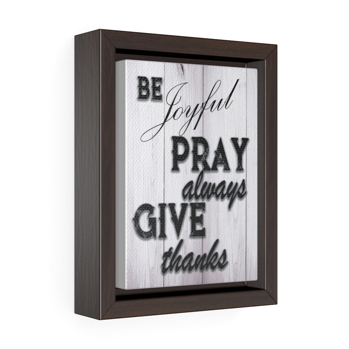Be Joyful Pray Always Give Thanks Wrap Canvas