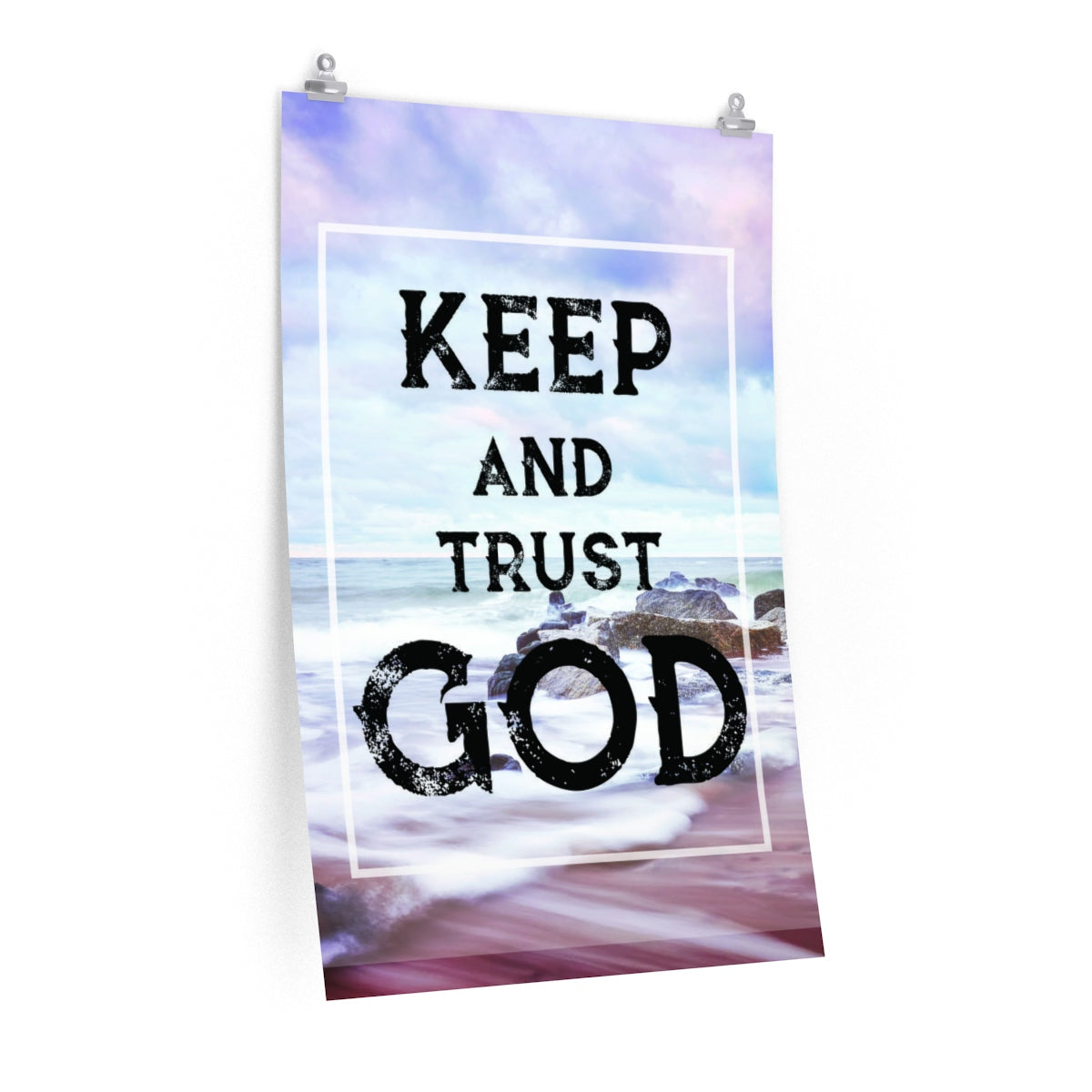 Keep And Trust God Poster