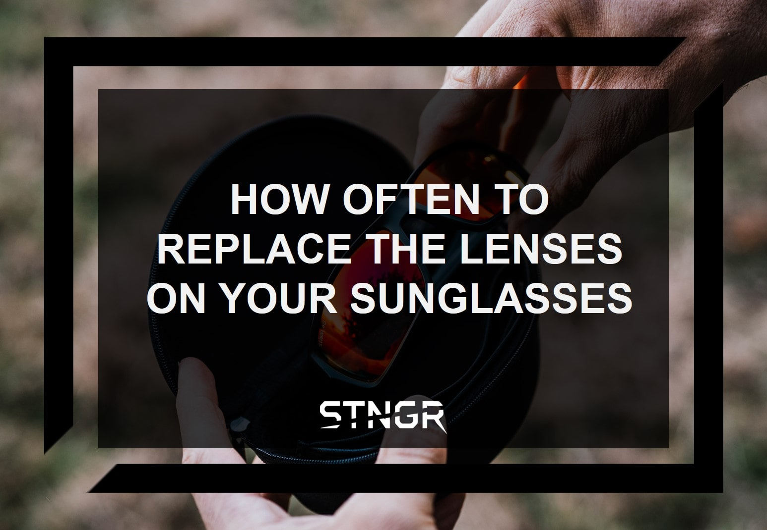How Often to Replace the Lenses on Your Sunglasses