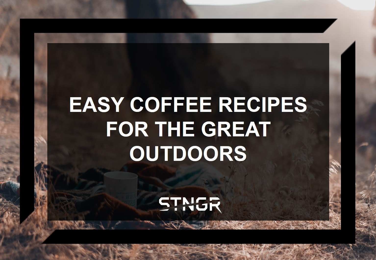 Easy Coffee Recipes for the Great Outdoors