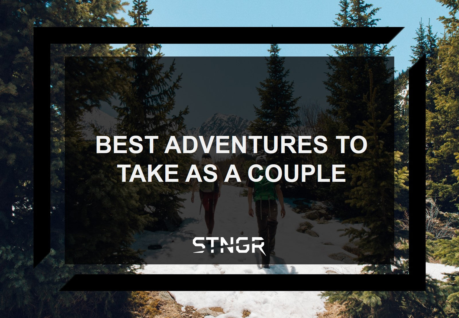 Best Adventures to Take as a Couple