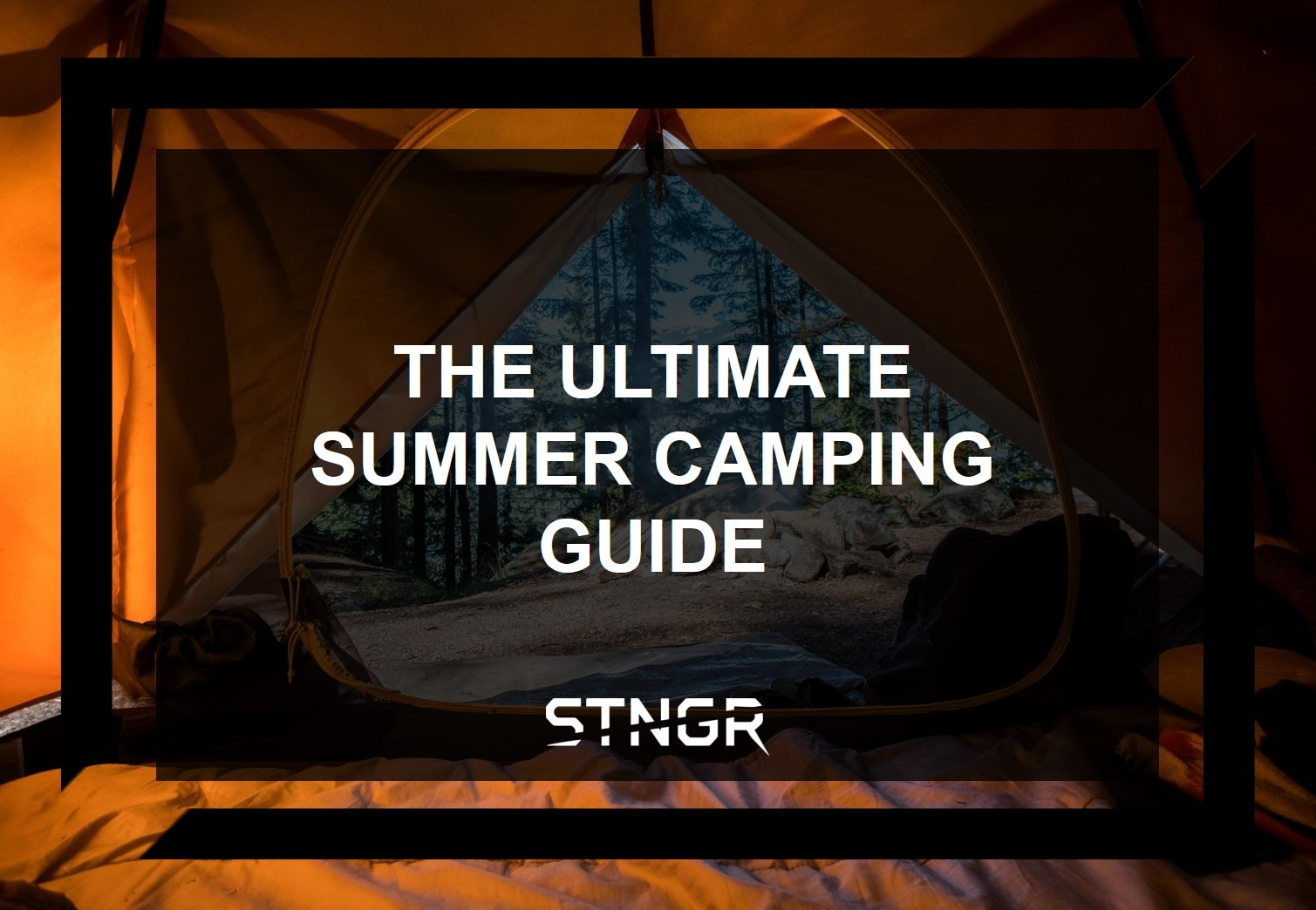 The Ultimate Summer Camping Guide