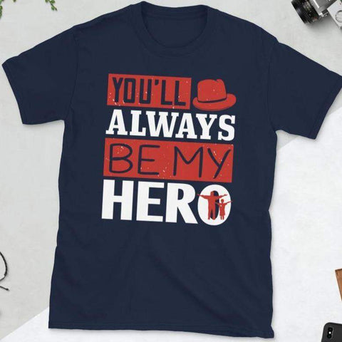 Image of You'll Always be my Hero T-Shirt