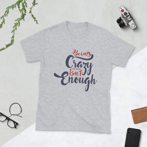 Being Crazy T-Shirt