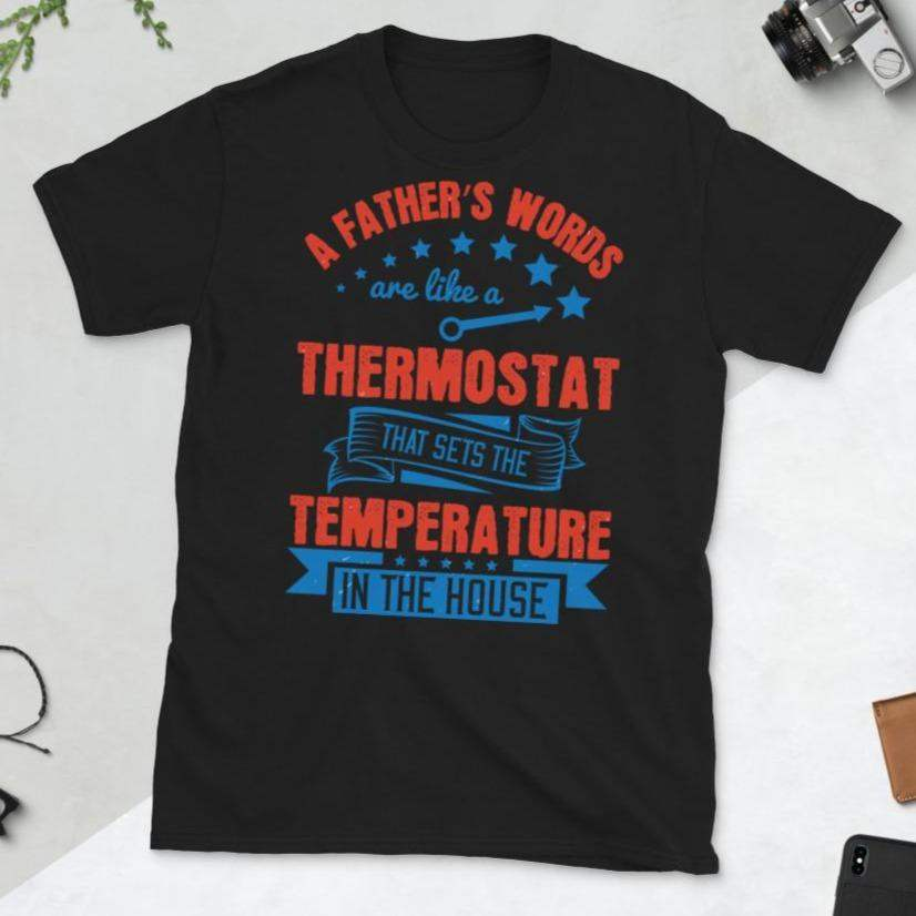 A father's words are like a thermostat that sets the temperature in the house
