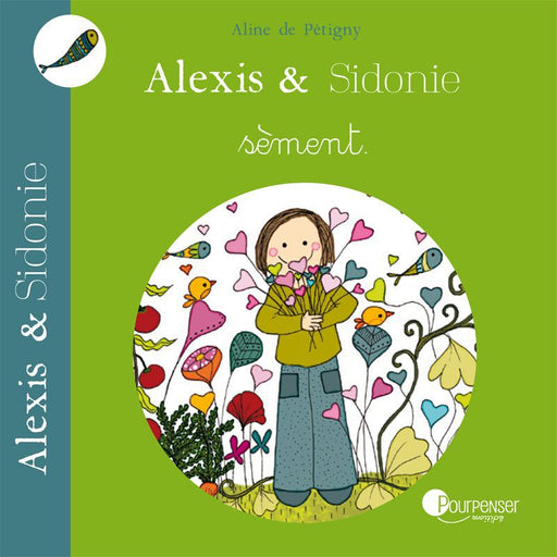 POURPENSER EDITIONS - Alex et Sidonie sèment (2 ans)