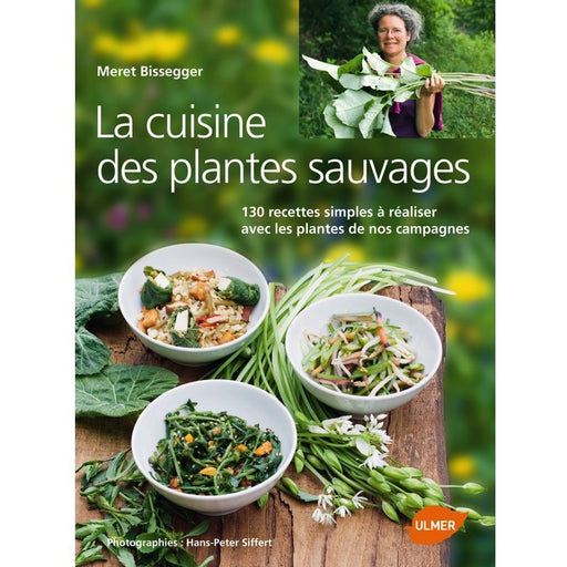 EDITIONS ULMER - Cuisine des plantes sauvages