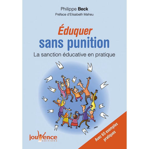 EDITIONS JOUVENCE - Eduquer sans punition