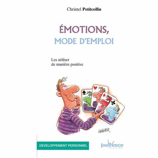 EDITIONS JOUVENCE - Emotions, mode d'emploi