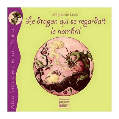 POURPENSER EDITIONS - Le dragon qui se regardait ... (3 ans)