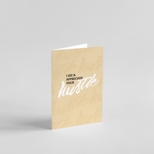 I see and appreciate your hustle folded card