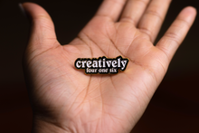 "Load image into Gallery viewer, Enamel Pin ""Creativelyfouronesix"" 1.5"""