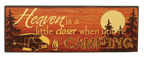 Wilcor Heaven Closer Camping Sign