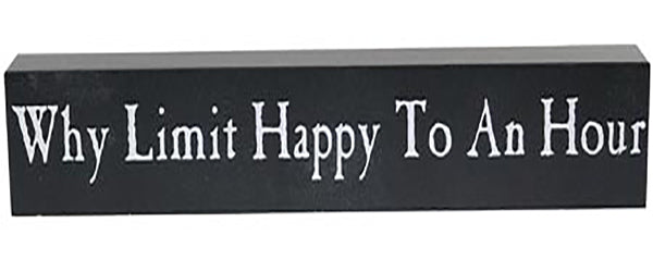 Wilcor Why Limit Happy Hour Sign