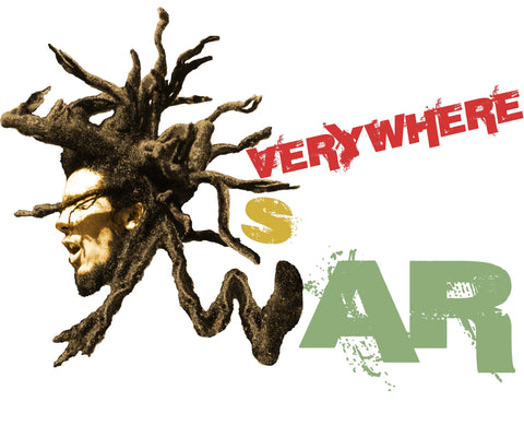 Bob Marley - Everywhere is War! (W)