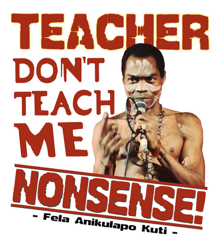 Fela - Teacher Don't Teach Me Nonsense! (W)