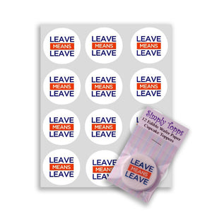 Leave Means Leave (Brexit) Cupcake Toppers - SimplyCakeCraft