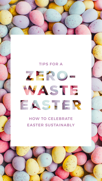 Tips for a Zero-Waste Easter. How to celebrate Easter Sustainably