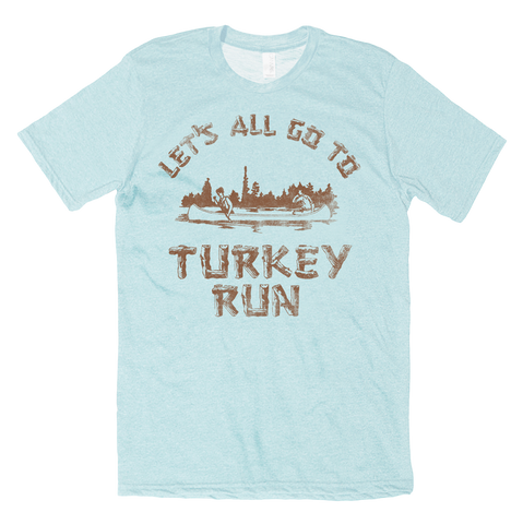 Let's all go to Turkey Run Tee - HomeTown Riot