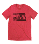 Theodore Roosevelt National Park Tee - HomeTown Riot