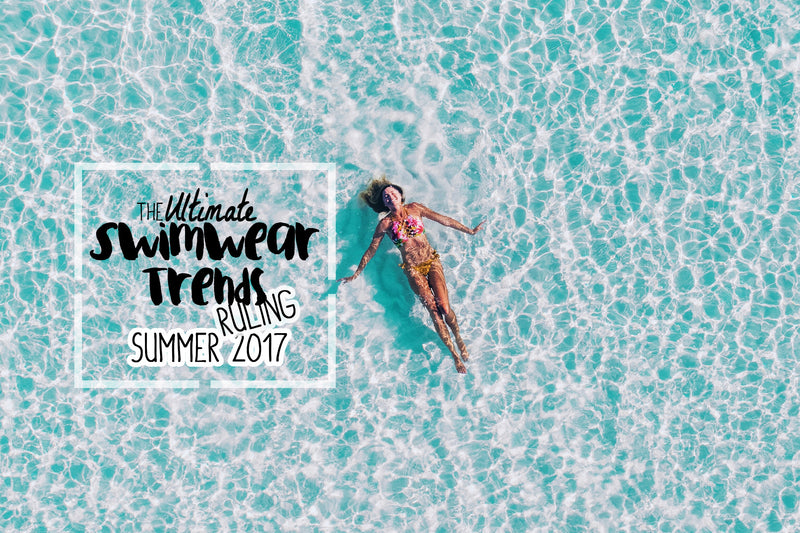 5 Ultimate Swimwear Trends For 2017