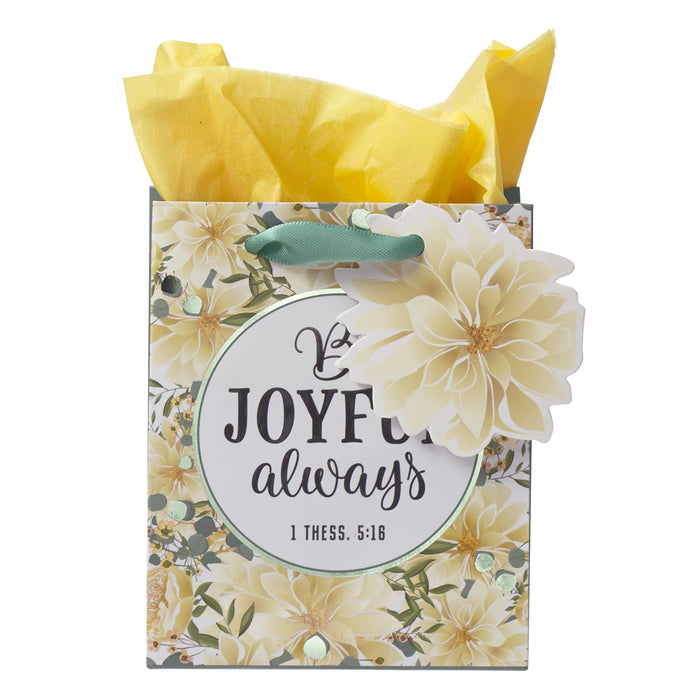 1 Thessalonians 5:16 Be Joyful Always (Extra Small Gift Bag)