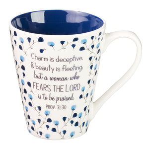Prov 31:30 But A Woman Who Fears The Lord Is To Be Praised (Ceramic Mug)