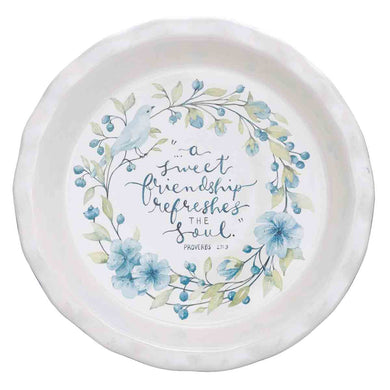 Proverbs 27:9 A Sweet Friendship Refreshes The Soul (Ceramic Pie Plate)