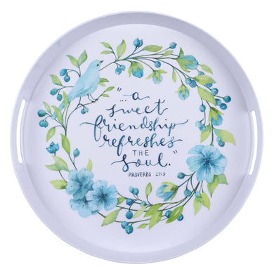 Proverbs 27:9 A Sweet Friendship Refreshes The Soul (Melamine Serving Tray)