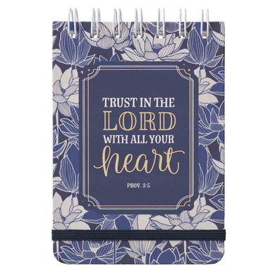 Proverbs 3:5-6 Trust In The Lord With All Your Heart (Wirebound Notepad)