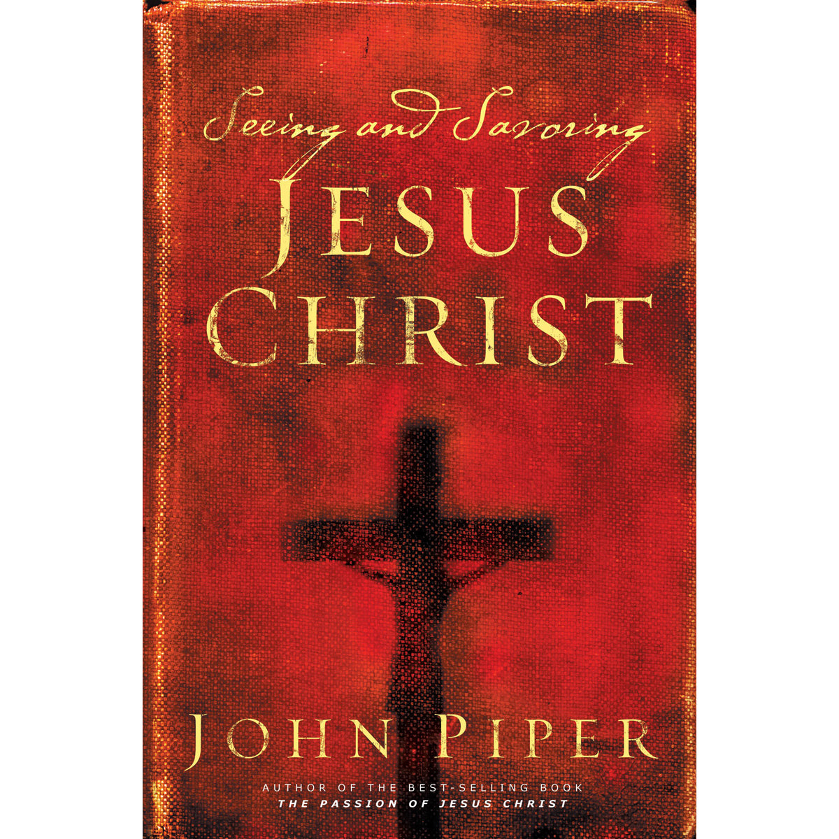 Seeing And Savoring Jesus Christ (Paperback)
