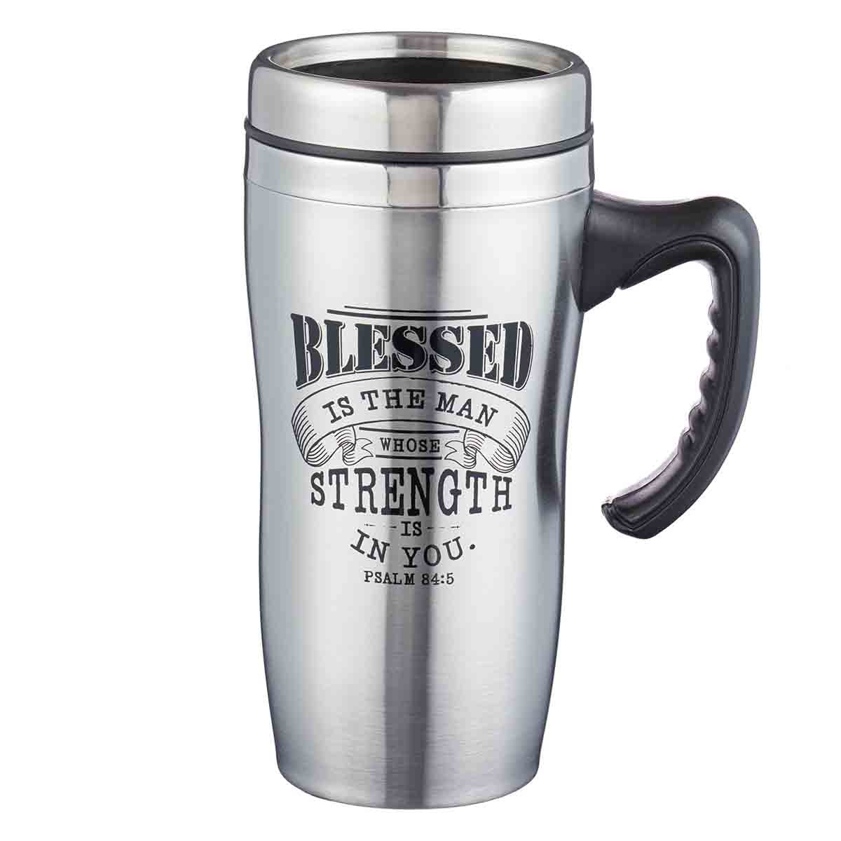 Blessed Is The Man Who's Strengh Is In You (Stainless Steel Mug)
