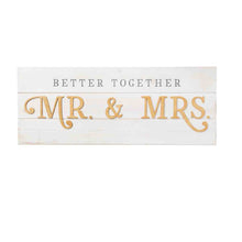 Load image into Gallery viewer, Better Together - Mr. & Mrs. (Wall Plaque)