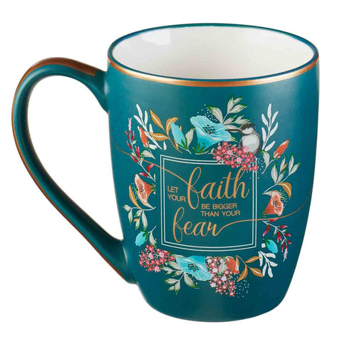 Load image into Gallery viewer, Let Your Faith Be Bigger Than Your Fear (Ceramic Mug)