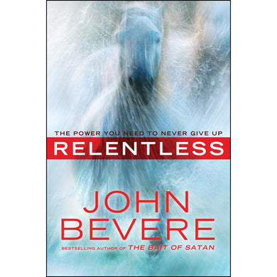 Relentless: The Power You Need To Never Give Up (Hardcover)