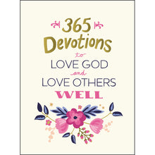 Load image into Gallery viewer, 365 Devotions To Love God And Love Others Well (Hardcover)
