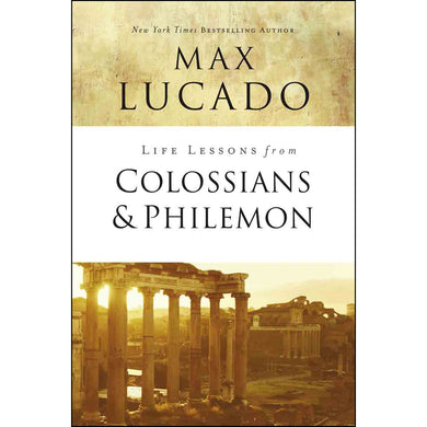 Life Lessons From Colossians And Philemon (Paperback)