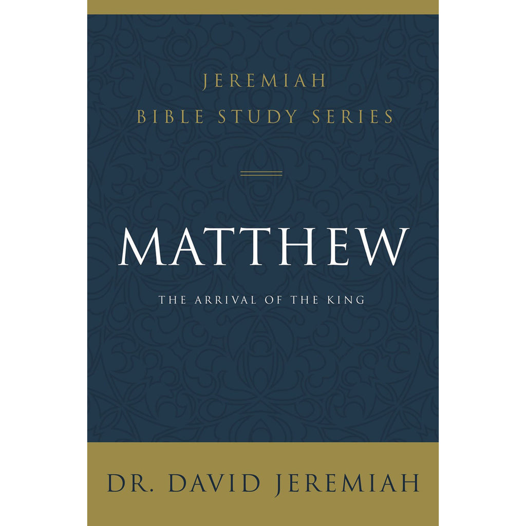 Matthew: The Arrival Of The King (Jeremiah Bible Study)(Paperback)
