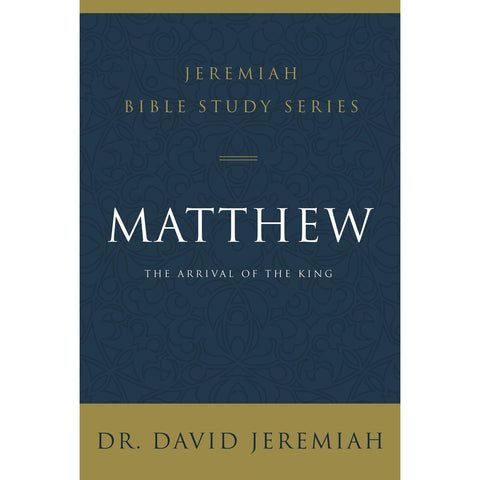 Load image into Gallery viewer, Matthew: The Arrival Of The King (Jeremiah Bible Study)(Paperback)
