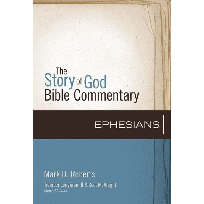 Ephesians (The Story Of God Bible Commentary)(Hardcover)