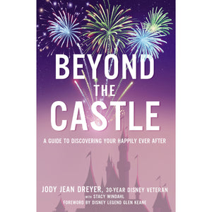 Beyond the Castle A Guide to Discovering Your Happily Ever After (Hardcover)