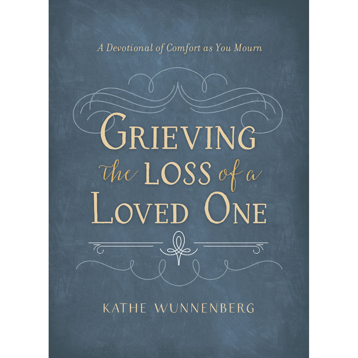 Grieving The Loss Of A Loved One (Hardcover)