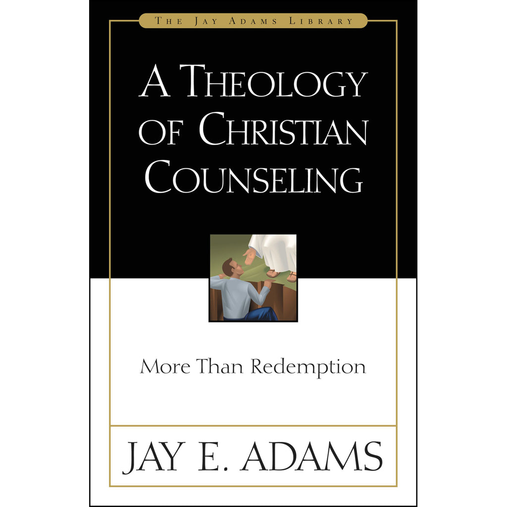 A Theology Of Christian Counseling (Paperback)